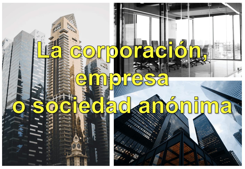 ¿Qué es una corporación, empresa o sociedad anónima?